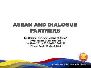 ASEAN AND DIALOGUE PARTNERS