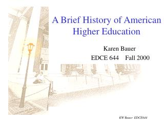 A Brief History of American Higher Education