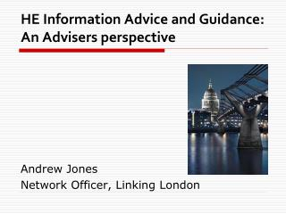 HE Information Advice and Guidance: An Advisers perspective