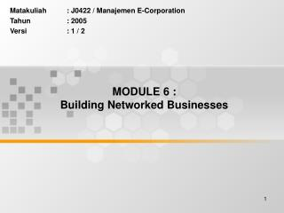 MODULE 6 : Building Networked Businesses