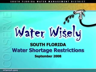 SOUTH FLORIDA  Water Shortage Restrictions September 2008
