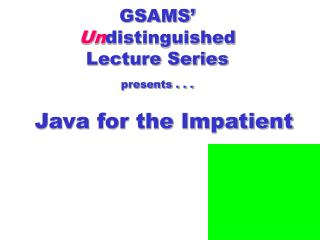 GSAMS' Un distinguished  Lecture Series presents . . .