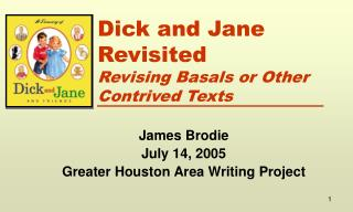 Dick and Jane Revisited Revising Basals or Other Contrived Texts