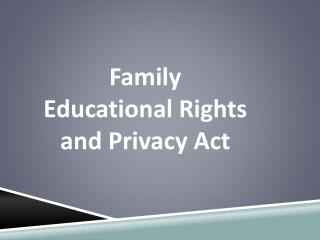 Family Educational Rights and Privacy Act