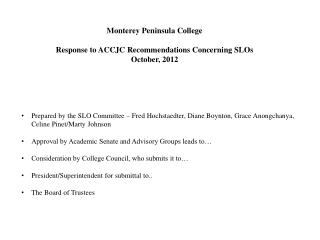 Monterey Peninsula College Response to ACCJC Recommendations Concerning SLOs October, 2012