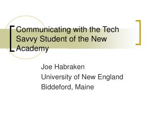 Communicating with the Tech Savvy Student of the New Academy
