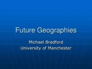 Future Geographies