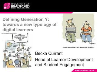 Defining Generation Y: towards a new typology of digital learners