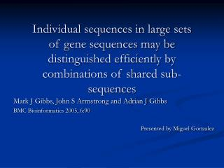 Individual sequences in large sets  of gene sequences may be distinguished efficiently by combinations of shared sub-seq