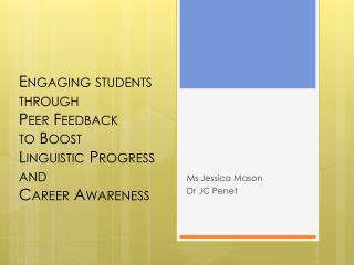 Engaging students through  Peer  Feedback  to  Boost  Linguistic  Progress and  Career  Awareness