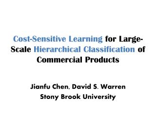 Cost-Sensitive Learning  for Large-Scale  Hierarchical Classification  of Commercial Products