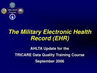 The Military Electronic Health Record (EHR)