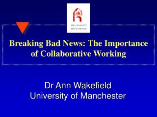 Breaking Bad News: The Importance of Collaborative Working