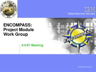 ENCOMPASS: Project Module  Work Group