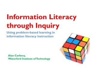Information Literacy  through Inquiry