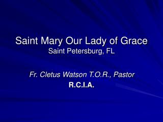 Saint Mary Our Lady of Grace Saint Petersburg, FL