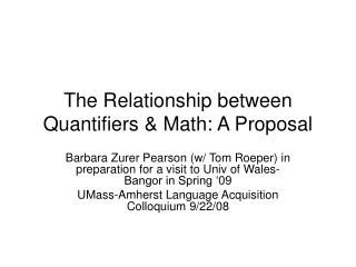 The Relationship between Quantifiers  Math: A Proposal