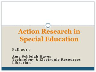 Action Research in  Special Education