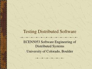 Testing Distributed Software