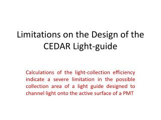 Limitations on the Design of the CEDAR Light-guide