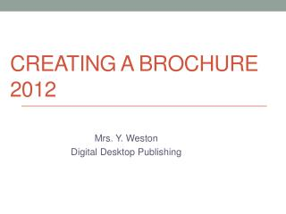 Creating a Brochure 2012