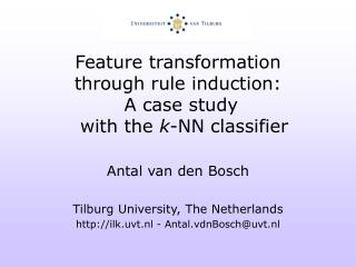 Feature transformation  through rule induction:  A case study   with the  k -NN classifier