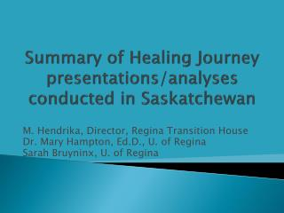 Summary of Healing Journey presentations/analyses conducted in Saskatchewan