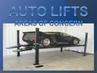 AUTO LIFTS  areas of Concern