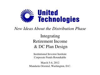 New Ideas About the Distribution  Phase I ntegrating R etirement  Income & DC Plan Design