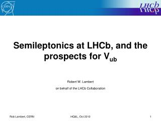 Semileptonics  at  LHCb , and the prospects for  V ub