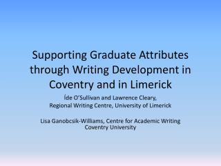 Supporting Graduate Attributes through Writing Development in Coventry and in Limerick