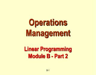 Operations Management Linear Programming Module B - Part 2