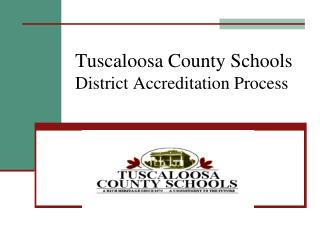 Tuscaloosa County Schools District Accreditation Process