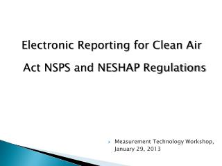 Electronic Reporting for Clean Air Act NSPS and NESHAP Regulations