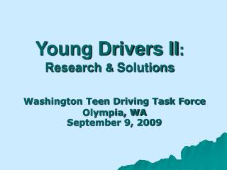 Young Drivers II :  Research  &  Solutions