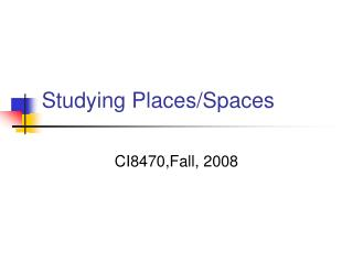 Studying Places/Spaces
