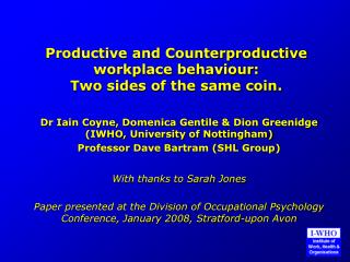 Productive and Counterproductive workplace behaviour: Two sides of the same coin.