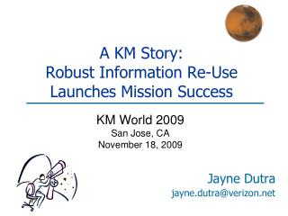 A KM Story: Robust Information Re-Use  Launches Mission Success
