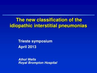 The new classification of the idiopathic interstitial pneumonias