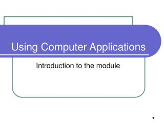 Using Computer  Applications