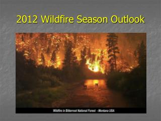 2012 Wildfire Season Outlook