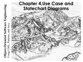 Chapter  4 , Use Case and Statechart Diagrams