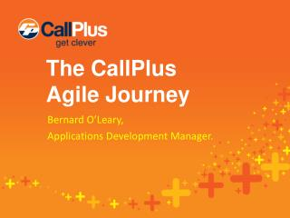 The CallPlus  Agile Journey