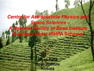 Centre for Astroparticle Physics and Space Sciences –  A National Facility at Bose Institute