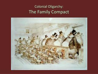 Colonial Oligarchy: The Family Compact