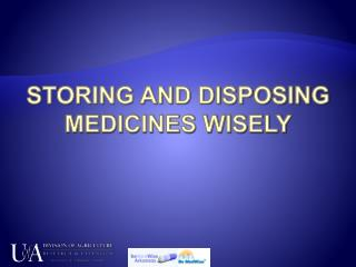 STORING AND DISPOSING MEDICINES WISELY