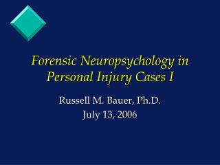 Forensic Neuropsychology in Personal Injury Cases I