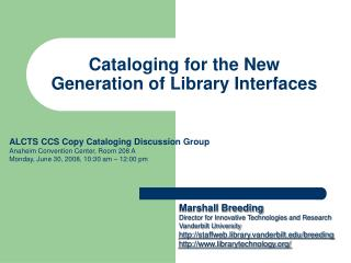 Cataloging for the New Generation of Library Interfaces