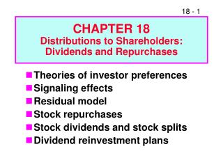 CHAPTER 18 Distributions to Shareholders: Dividends and Repurchases