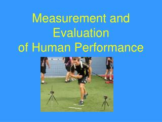 Measurement and Evaluation  of Human Performance